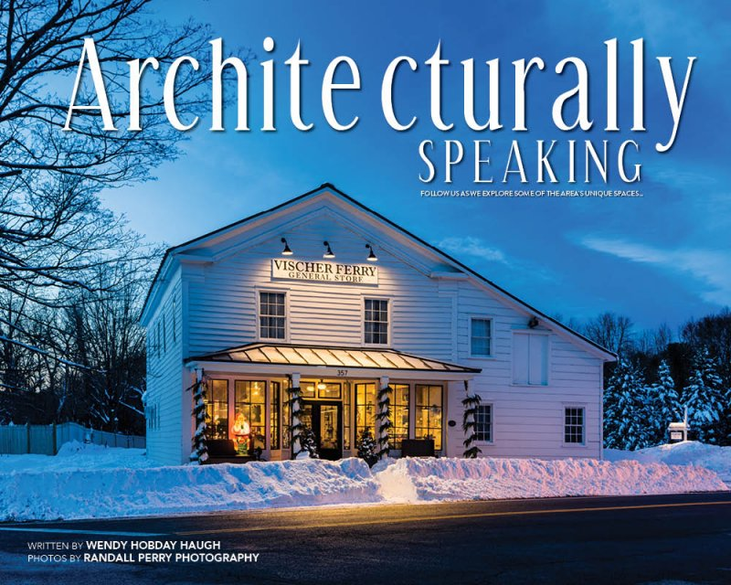 Architecturally Speaking - Bringing Folks Together at the Vischer Ferry General Store