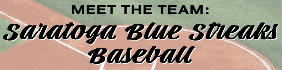 Meet the Team: Saratoga Blue Streaks Baseball