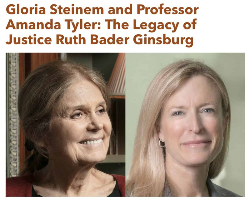 Gloria Steinem and Amanda Tyler examine the life and work of Supreme Court Justice Ruth Bader Ginsburg.